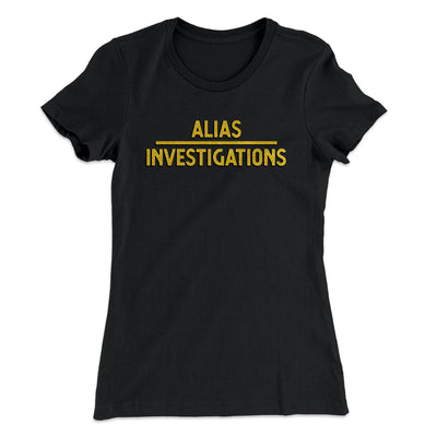 Alias Investigations Women's T-Shirt - Famous IRL Funny and Ironic T-Shirts and Apparel