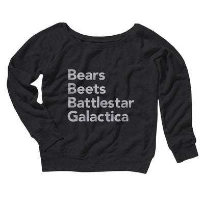 Bears, Beets, Battlestar Galactica Women's Off The Shoulder Sweatshirt - Famous IRL Funny and Ironic T-Shirts and Apparel