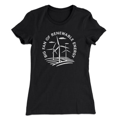 Big Fan of Renewable Energy Women's T-Shirt-Women's T-Shirt-White Label DTG-Black-S-Famous IRL