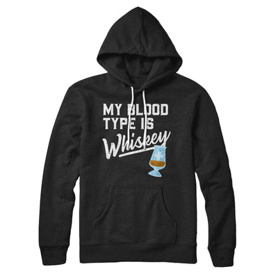 My Blood Type Is Whiskey Hoodie
