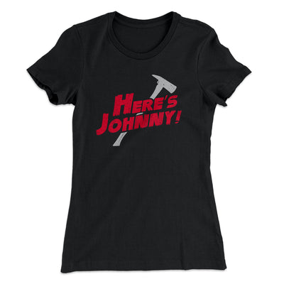 Here's Johnny! Women's T-Shirt-Solid Black - Famous IRL