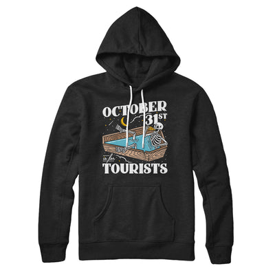October 31st Is For Tourists Hoodie
