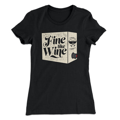 Fine Like Wine Women's T-Shirt-T-Shirt-Printify-Solid Black-L-Famous IRL