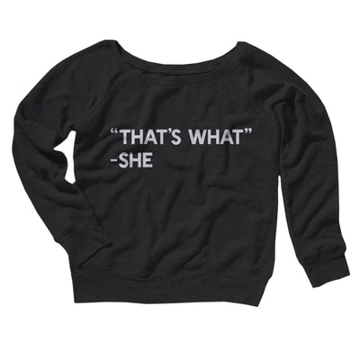 That's What She Said Women's Off The Shoulder Sweatshirt-Black - Famous IRL
