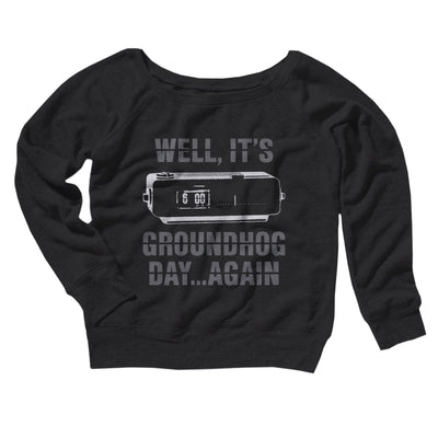 It's Groundhog Day... Again Women's Off The Shoulder Sweatshirt-Black - Famous IRL