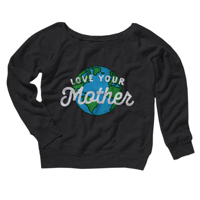 Love Your Mother Earth Women's Off The Shoulder Sweatshirt-Black - Famous IRL