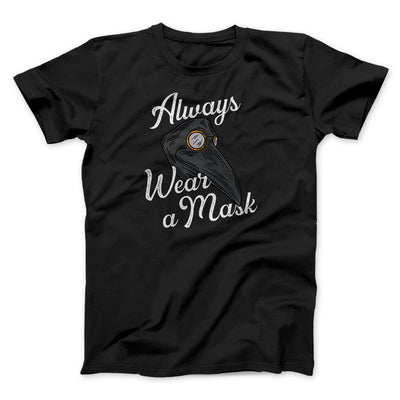Always Wear A Mask Men/Unisex T-Shirt