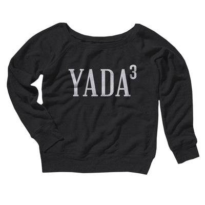 Yada, Yada, Yada Women's Off The Shoulder Sweatshirt-Black - Famous IRL