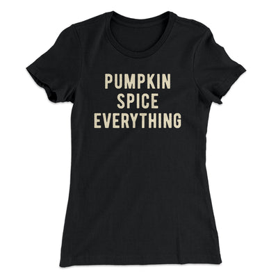 Pumpkin Spice Everything Women's T-Shirt-T-Shirt-Printify-Solid Black-L-Famous IRL