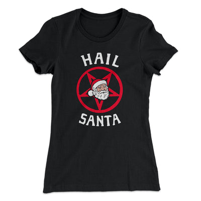 Hail Santa Women's T-Shirt-Solid Black - Famous IRL