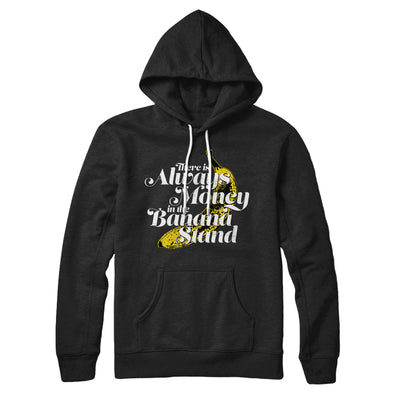 Always Money In The Banana Stand Hoodie-Black - Famous IRL
