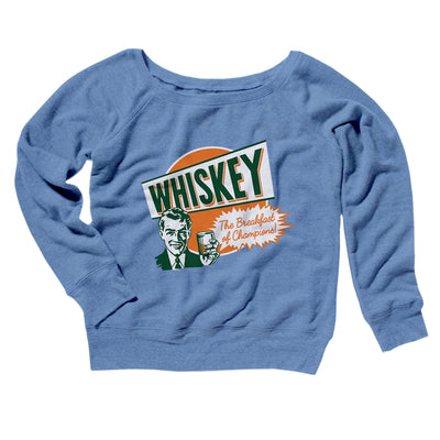 Whiskey The Breakfast of Champions Women's Off The Shoulder Sweatshirt-Blue TriBlend - Famous IRL