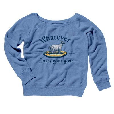 Whatever Floats Your Goat Women's Off The Shoulder Sweatshirt-Blue TriBlend - Famous IRL