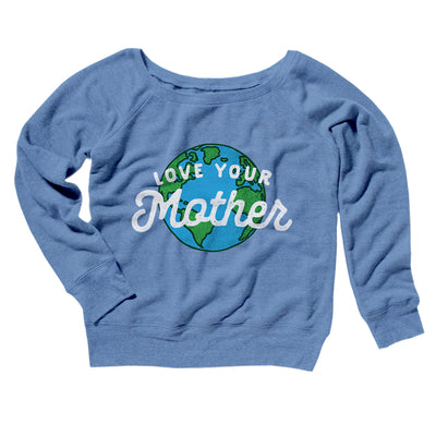 Love Your Mother Earth Women's Off The Shoulder Sweatshirt-Blue TriBlend - Famous IRL