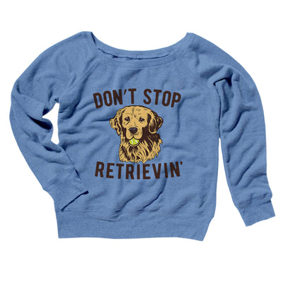 Don't Stop Retrievin' Women's Off The Shoulder Sweatshirt-Blue TriBlend - Famous IRL
