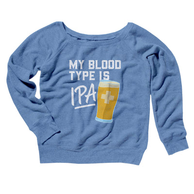 My Blood Type Is IPA Women's Scoopneck Sweatshirt-Women's Off The Shoulder Sweatshirt-White Label DTG-Blue TriBlend-S-Famous IRL