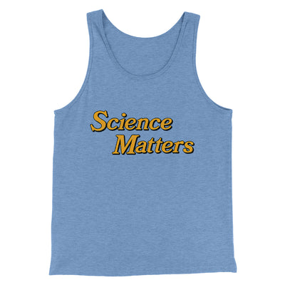 Science Matters Men/Unisex Tank-Men/Unisex Tank Top-White Label DTG-Blue TriBlend-S-Famous IRL