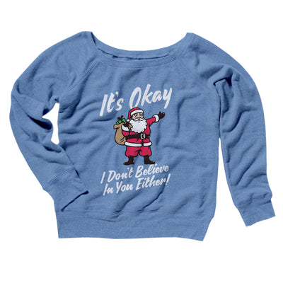 I Don't Believe in You Either Women's Off The Shoulder Sweatshirt-Blue TriBlend - Famous IRL