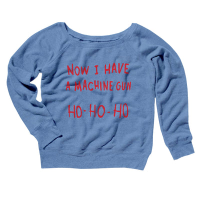 Now I Have a Machine Gun Ho Ho Ho Women's Off The Shoulder Sweatshirt-Blue TriBlend - Famous IRL