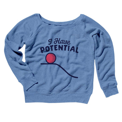 I Have Potential Women's Off The Shoulder Sweatshirt-Blue TriBlend - Famous IRL