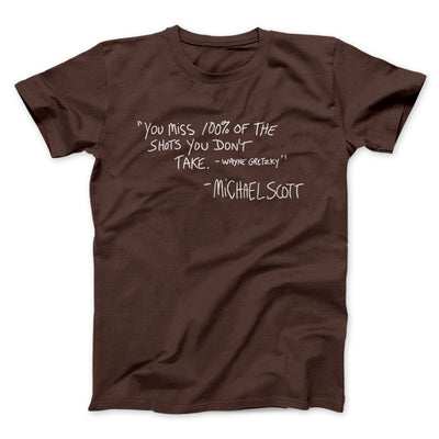 You Miss 100% of Shots Men/Unisex T-Shirt-Brown - Famous IRL
