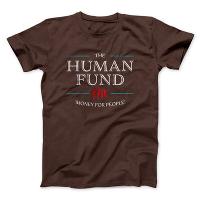 The Human Fund Men/Unisex T-Shirt-Brown - Famous IRL