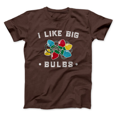 I Like Big Bulbs Men/Unisex T-Shirt-Brown - Famous IRL