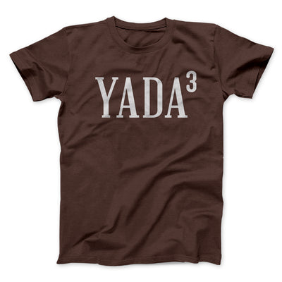 Yada, Yada, Yada Men/Unisex T-Shirt-Brown - Famous IRL