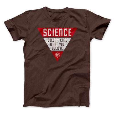 Science Doesn't Care What You Believe Men/Unisex T-Shirt-T-Shirt-Printify-Brown-L-Famous IRL