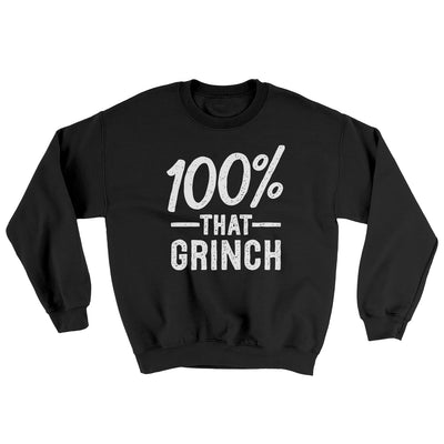 100% That Grinch Ugly Sweater-Ugly Sweater-White Label DTG-Black-S-Famous IRL