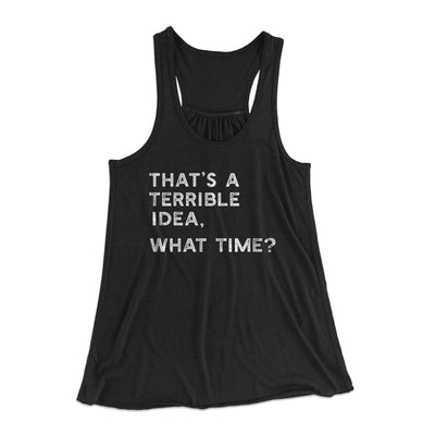 That's A Terrible Idea, What Time? Flowey Racerback Tank-Black - Famous IRL