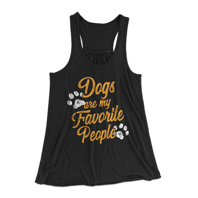 Dogs Are My Favorite People Women's Flowey Racerback Tank Top-Black - Famous IRL