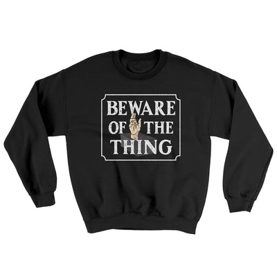 Beware Of The Thing Ugly Sweater