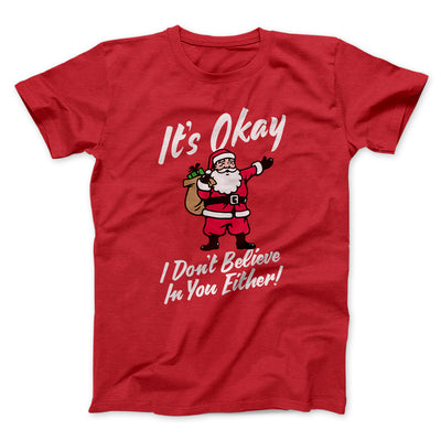 I Don't Believe in You Either Men/Unisex T-Shirt-Red - Famous IRL