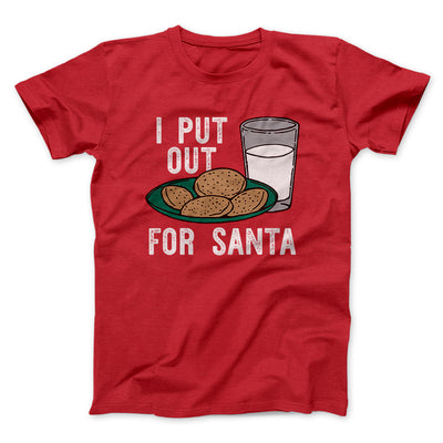I Put Out for Santa Men/Unisex T-Shirt-Red - Famous IRL