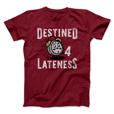 Destined for Lateness Men/Unisex T-Shirt-Cardinal - Famous IRL