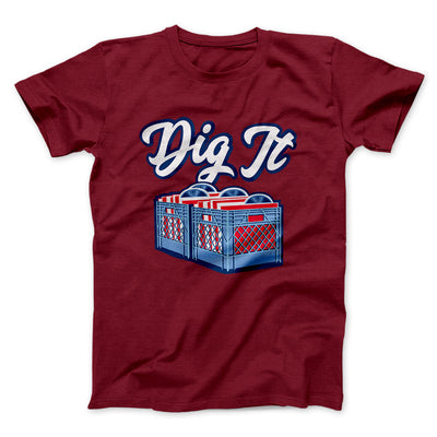 Dig It - Record Crate Men/Unisex T-Shirt-Cardinal - Famous IRL