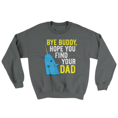 Bye Buddy, Hope You Find Your Dad Ugly Sweater-Charcoal - Famous IRL