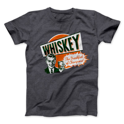 Whiskey - Breakfast of Champions Men/Unisex T-Shirt-Dark Grey Heather - Famous IRL