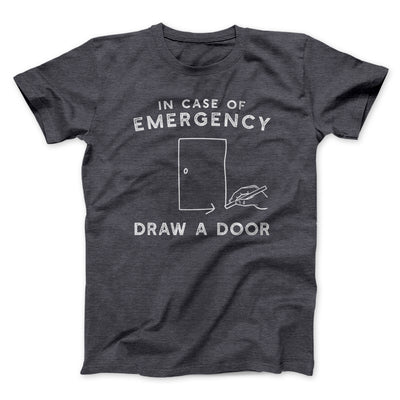 Draw a Door Men/Unisex T-Shirt-Dark Grey Heather - Famous IRL