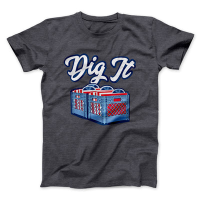 Dig It - Record Crate Men/Unisex T-Shirt-Dark Grey Heather - Famous IRL