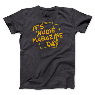 Nudie Magazine Day Men/Unisex T-Shirt