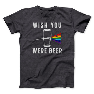 Wish You Were Beer Men/Unisex T-Shirt-Dark Grey Heather - Famous IRL