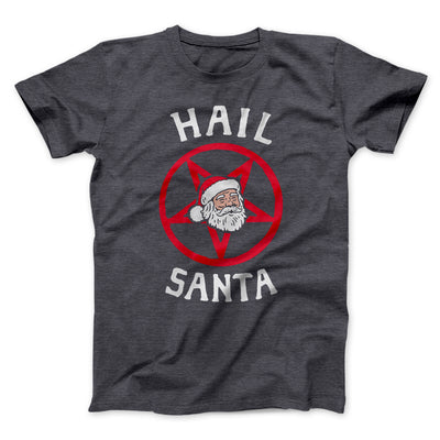 Hail Santa Men/Unisex T-Shirt-Dark Grey Heather - Famous IRL