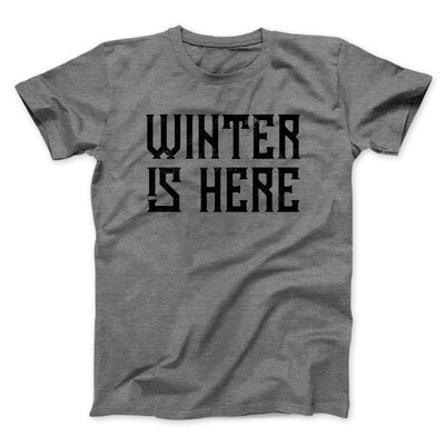 Winter is Here Men/Unisex T-Shirt-T-Shirt-Printify-Deep Heather-S-Famous IRL