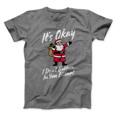 I Don't Believe in You Either Men/Unisex T-Shirt-Deep Heather - Famous IRL