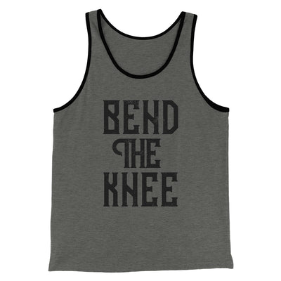 Bend The Knee Men/Unisex Tank - Famous IRL Funny and Ironic T-Shirts and Apparel
