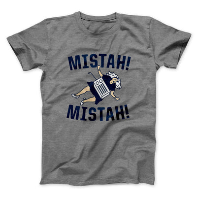 Mistah! Mistah! Men/Unisex T-Shirt-Deep Heather - Famous IRL