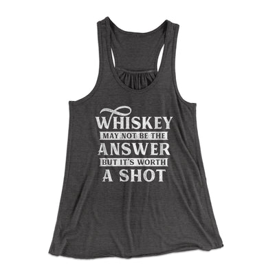 Whiskey May Not Be The Answer, But It's Worth A Shot Flowey Racerback Tank-Dark Grey Heather - Famous IRL