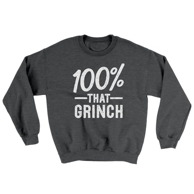 100% That Grinch Ugly Sweater-Ugly Sweater-White Label DTG-Dark Heather-S-Famous IRL